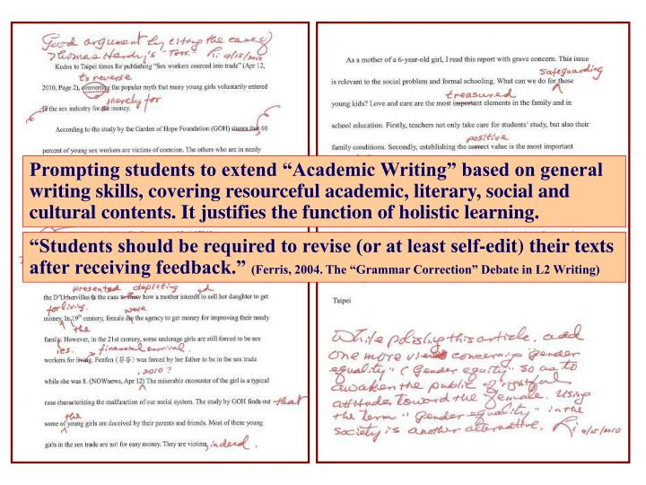 "Prompting students to extend ""Academic Writing"" based on general writing skills, covering resourceful academic, literary, social and cultural contents. It justifies the function of holistic learning."