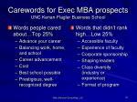 carewords for exec mba prospects unc kenan flagler business school