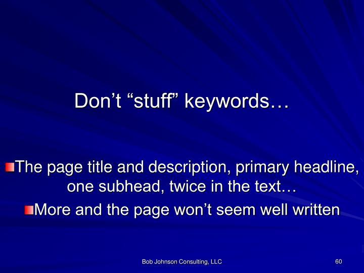 "Don't ""stuff"" keywords…"