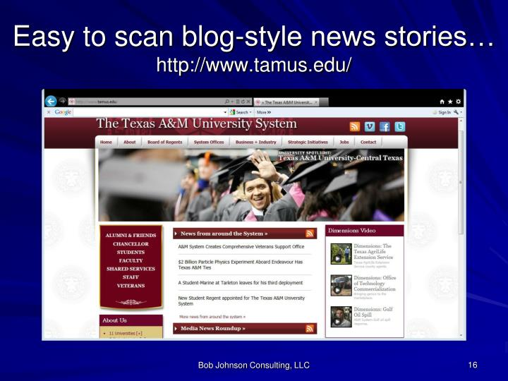 Easy to scan blog-style news stories…