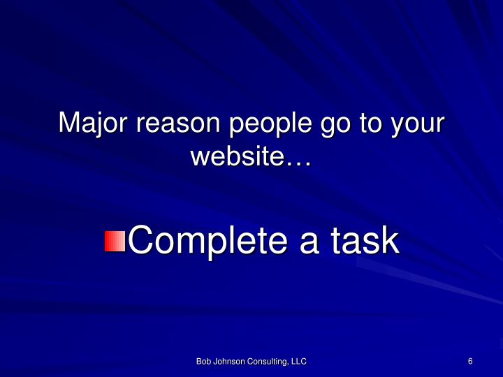 Major reason people go to your website…