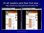 or let readers pick their font size http www4 esu edu admissions index cfm
