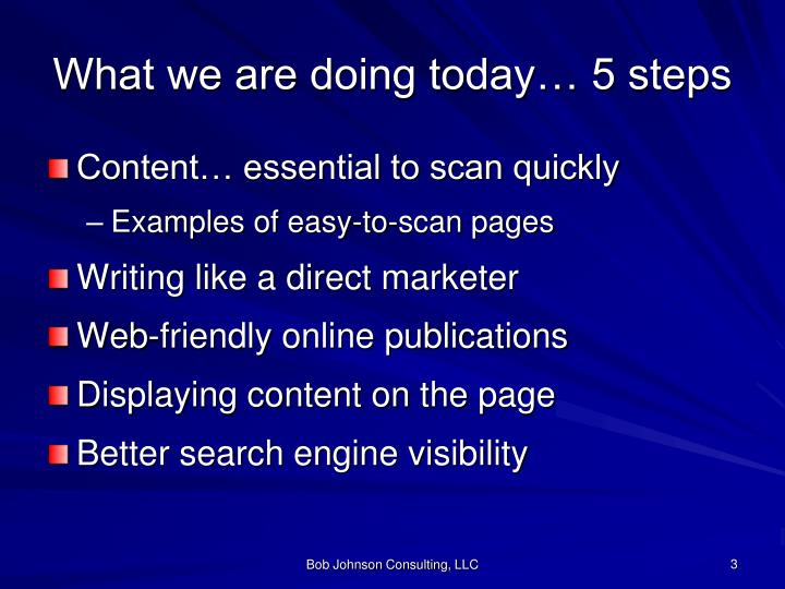 What we are doing today… 5 steps