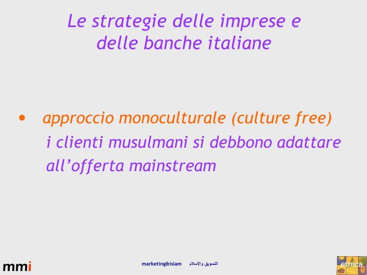approccio monoculturale (culture free)