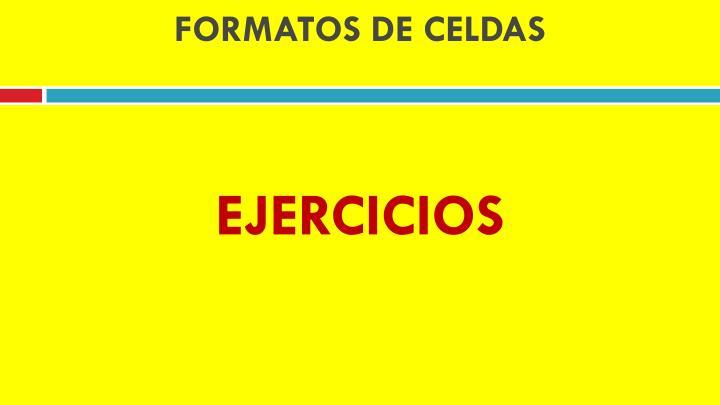 FORMATOS DE CELDAS