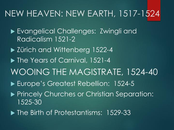NEW HEAVEN: NEW EARTH, 1517-1524