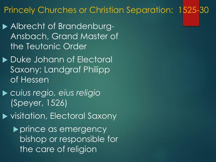 Princely Churches or Christian Separation:  1525-30