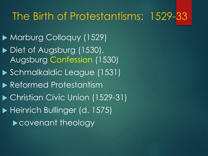 The Birth of Protestantisms:  1529-33