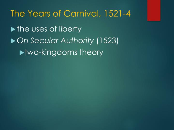 The Years of Carnival, 1521-4
