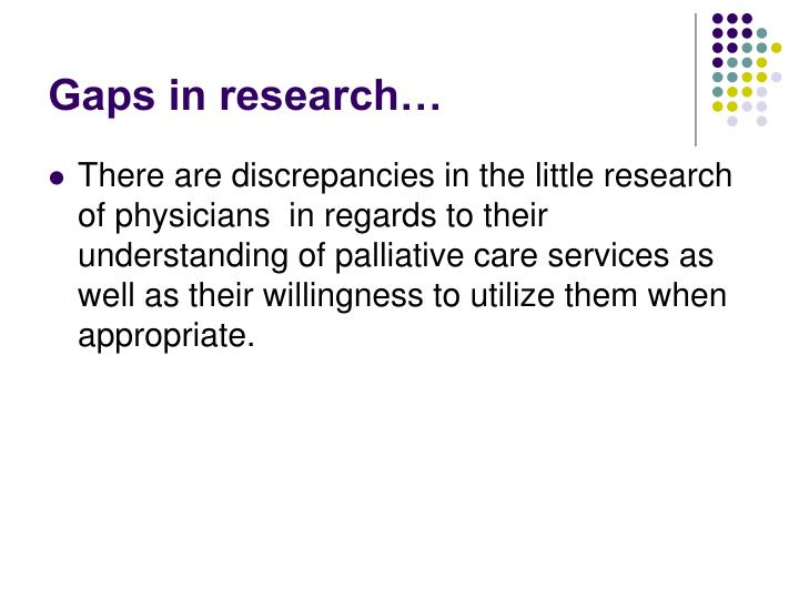 Gaps in research…