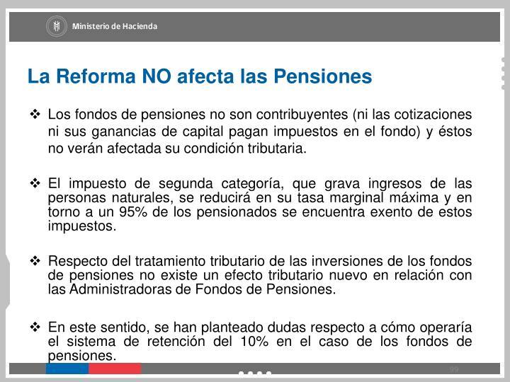 La Reforma NO afecta las