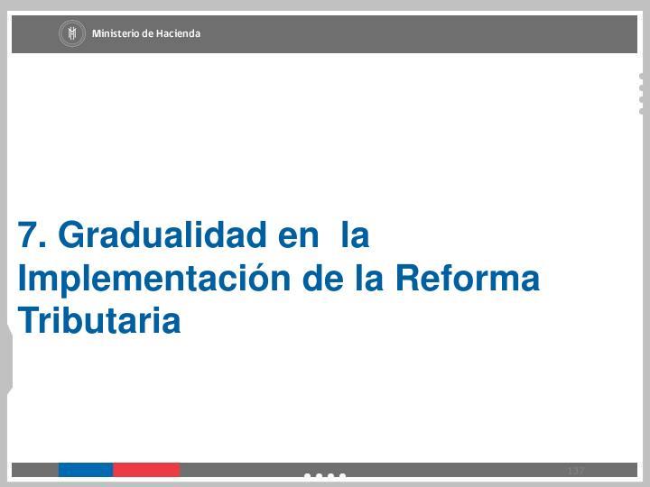 7. Gradualidad
