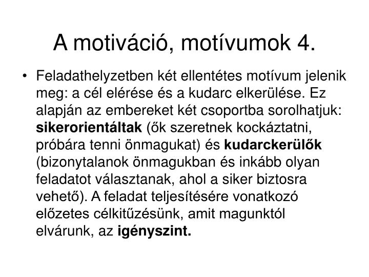 A motiváció, motívumok 4.