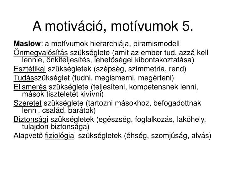 A motiváció, motívumok 5.