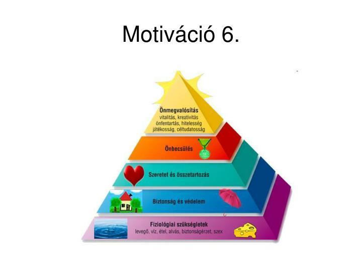 Motiváció 6.