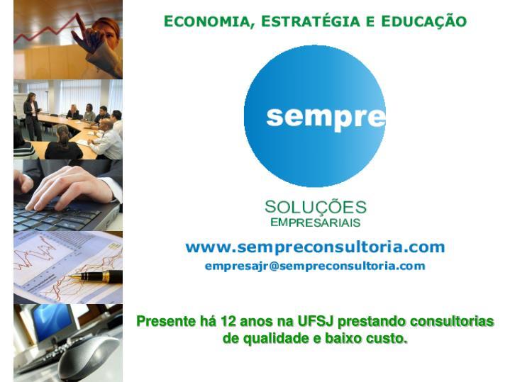 Presente há 12 anos na UFSJ prestando consultorias de qualidade e baixo custo.