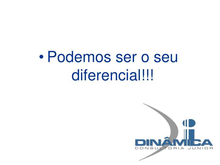 Podemos ser o seu diferencial!!!