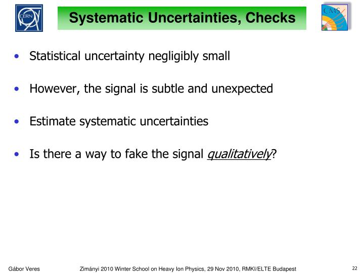 Systematic Uncertainties, Checks