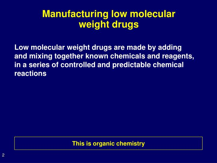 Manufacturing low molecular