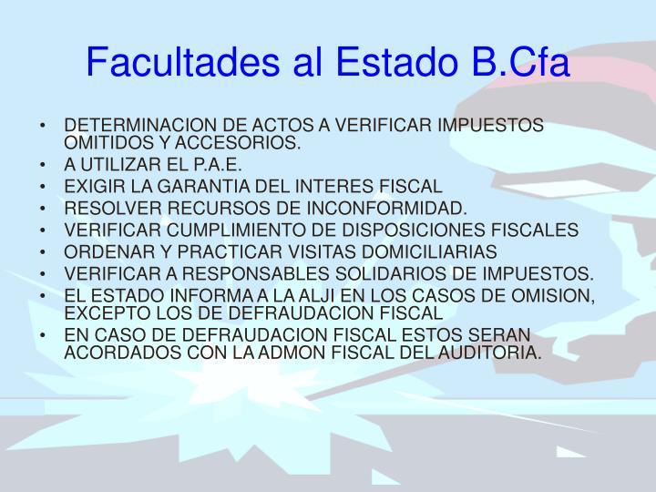 Facultades al Estado B.Cfa