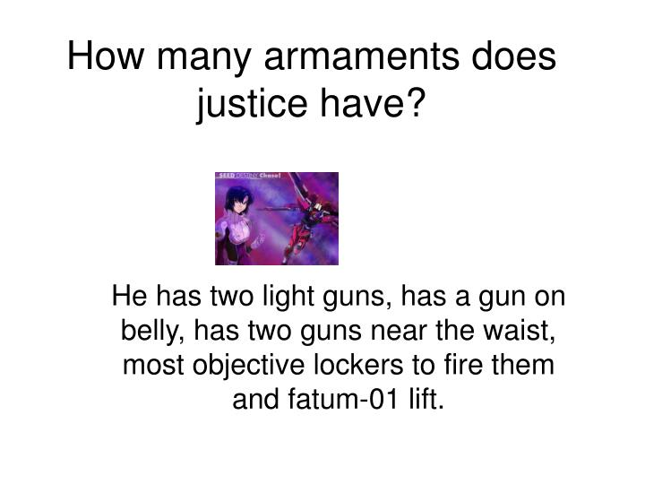 How many armaments does justice have?