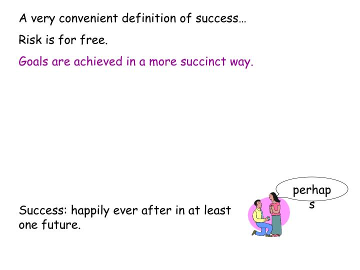 A very convenient definition of success…