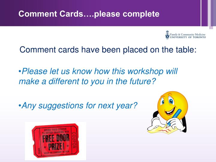 Comment Cards….please complete