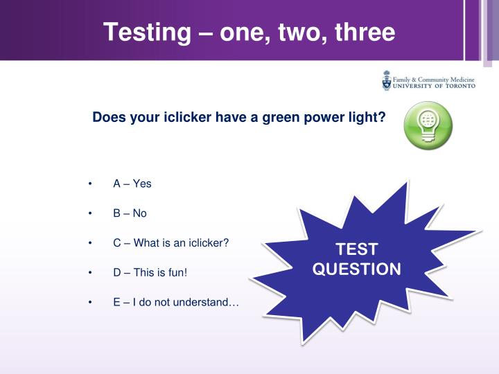 Testing – one, two, three