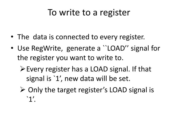 To write to a register