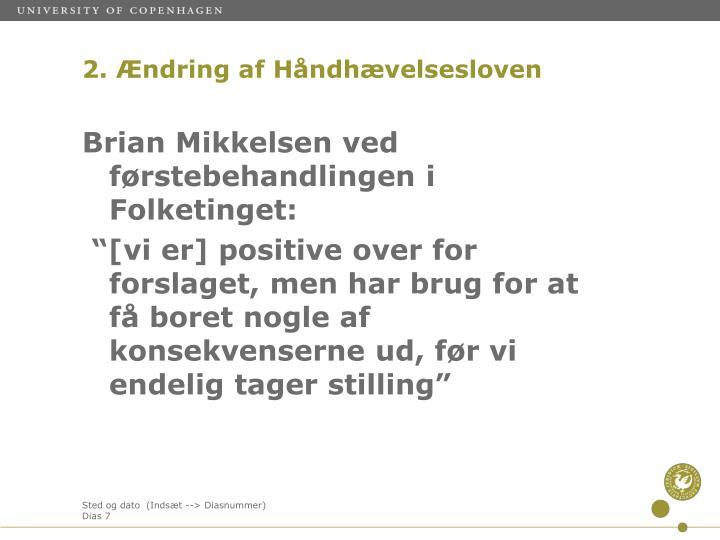 Brian Mikkelsen ved førstebehandlingen i Folketinget: