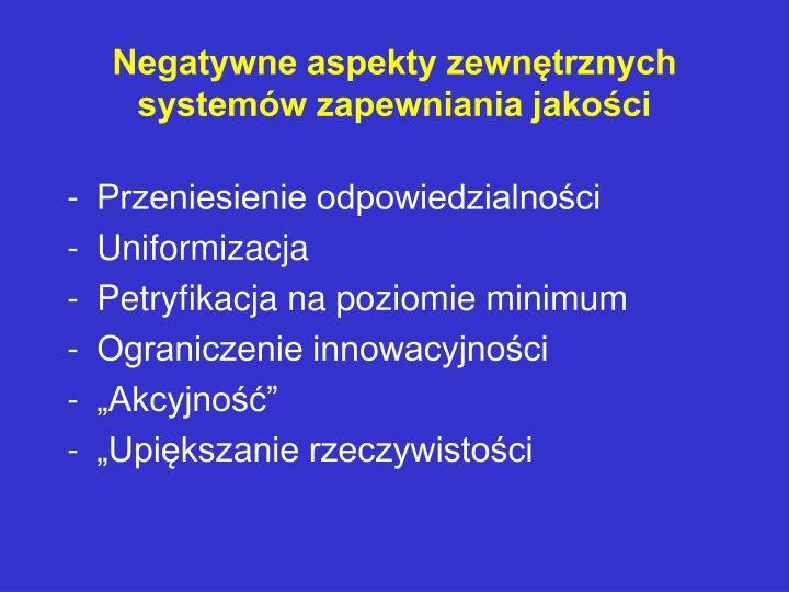 Negatywne aspekty zewnętrznych systemów zapewniania jakości