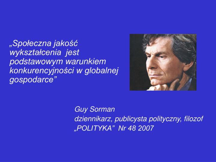 """""""Społeczna jakość wykształcenia  jest podstawowym warunkiem konkurencyjności w globalnej gospodarce"""""""