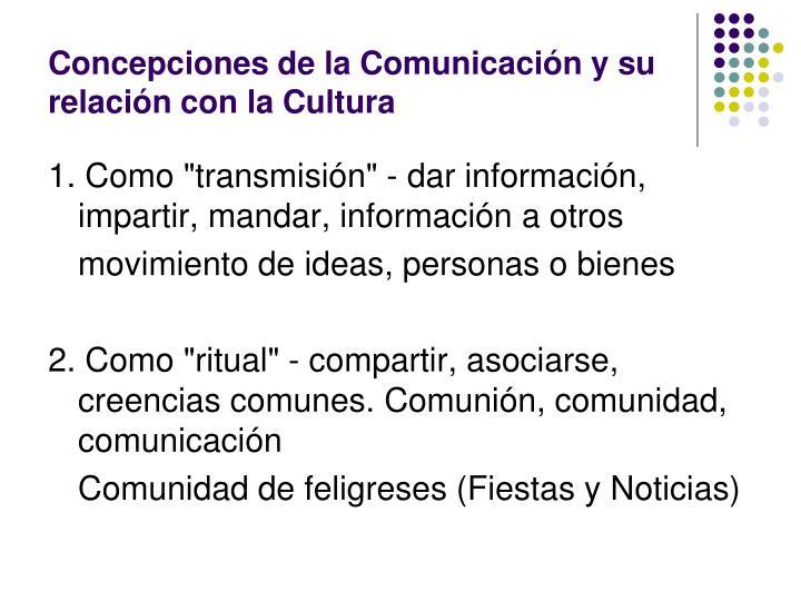 Concepciones de la Comunicación y su relación con la Cultura