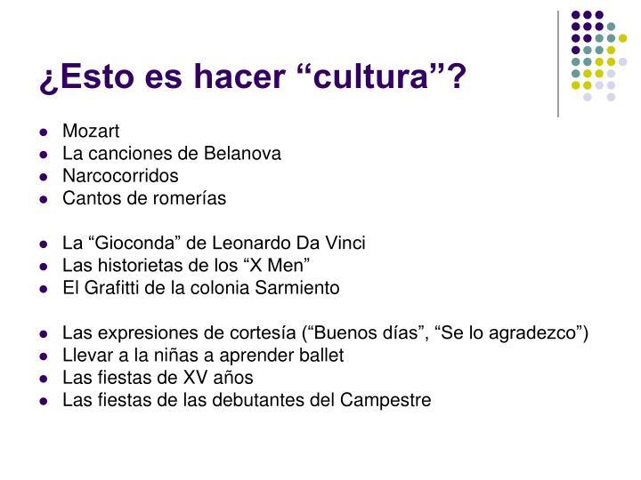 """¿Esto es hacer """"cultura""""?"""