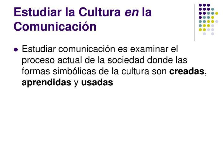 Estudiar la Cultura