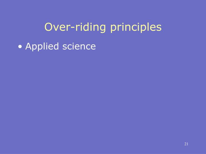 Over-riding principles