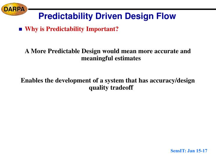 Predictability Driven Design Flow