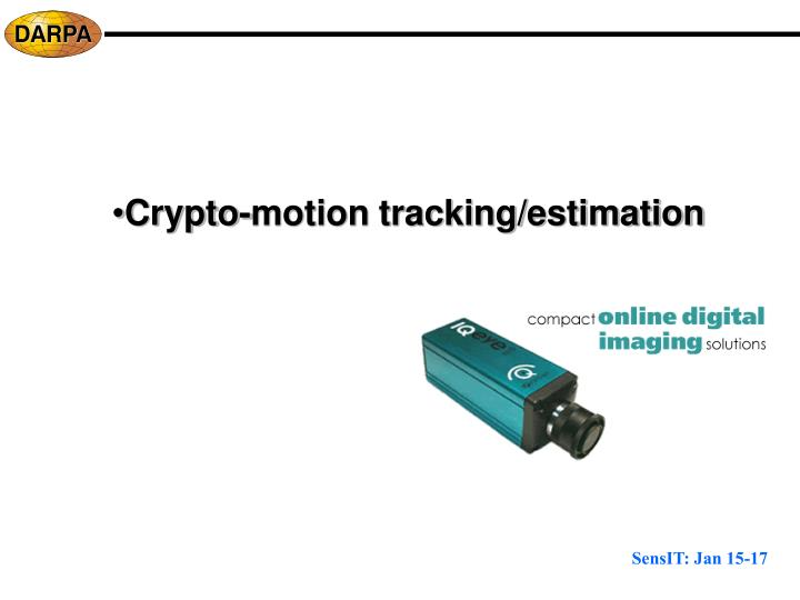 Crypto-motion tracking/estimation