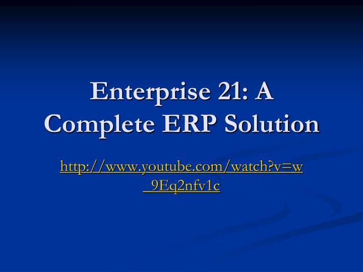 Enterprise 21: A Complete ERP Solution