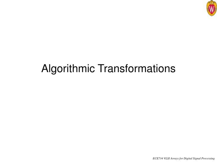 Algorithmic transformations
