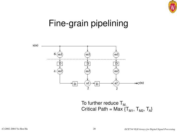 Fine-grain pipelining