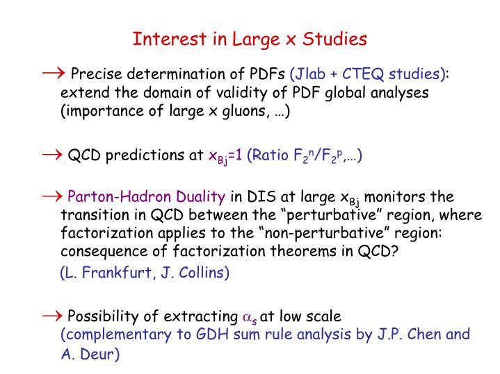 Interest in Large x Studies