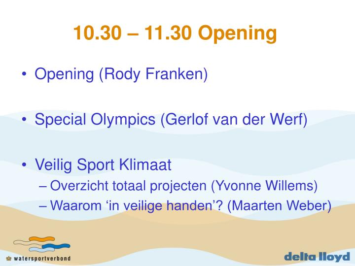10.30 – 11.30 Opening