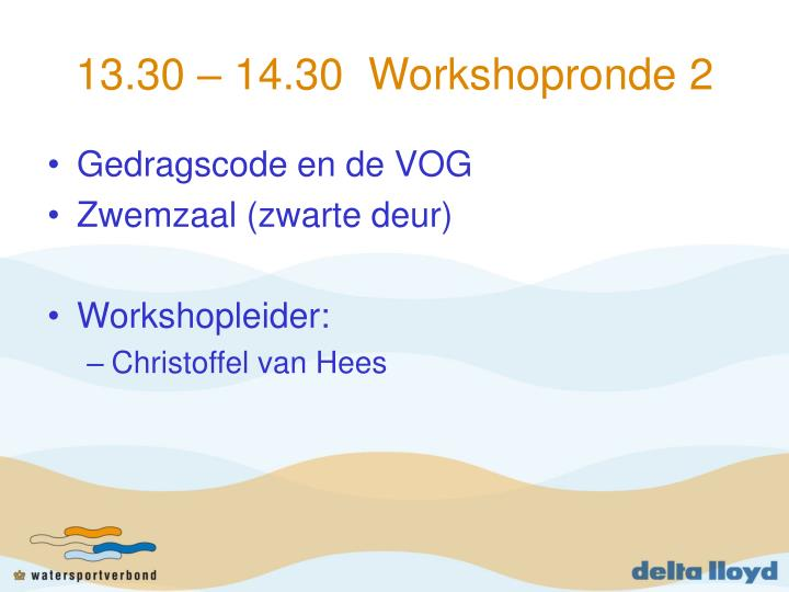 13.30 – 14.30  Workshopronde 2