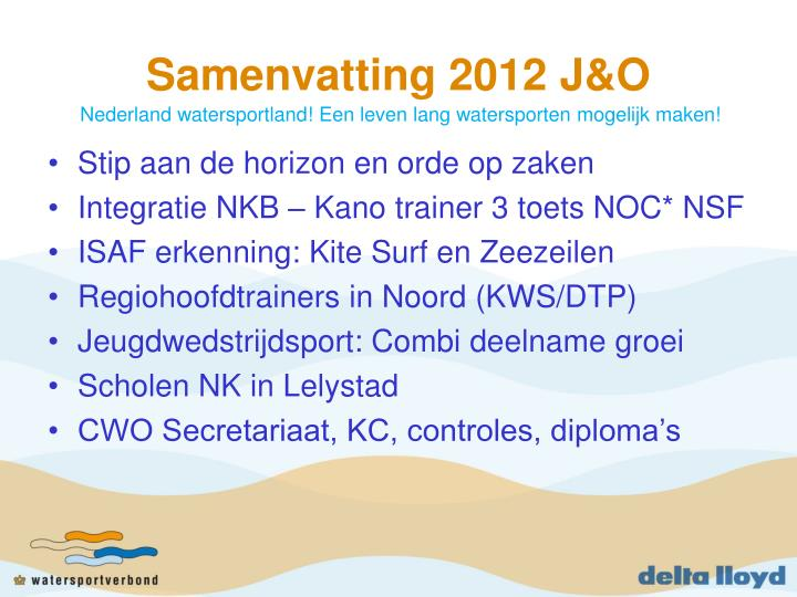 Samenvatting 2012 J&O