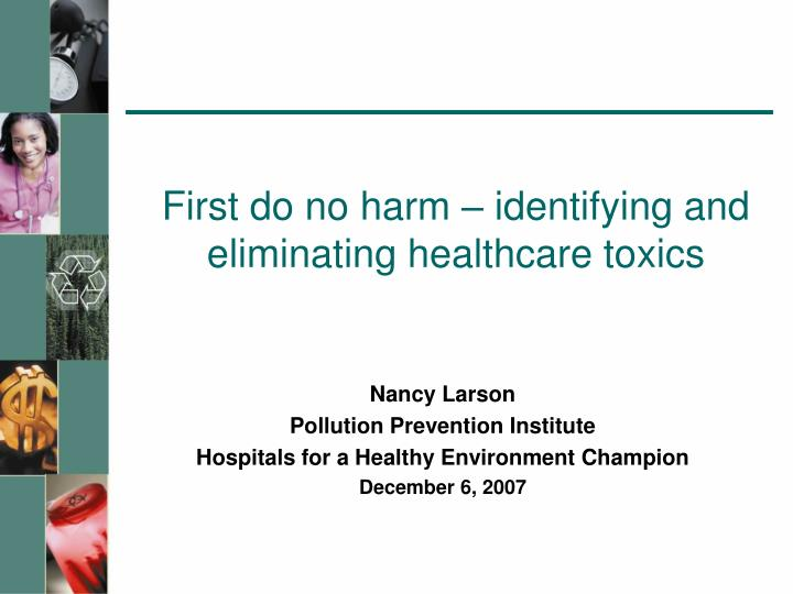 First do no harm identifying and eliminating healthcare toxics