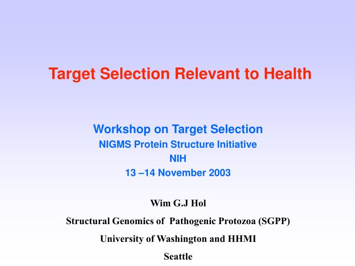 Target selection relevant to health