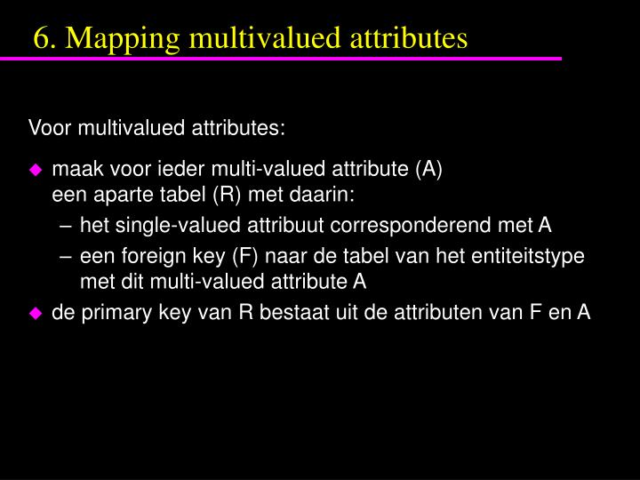 6. Mapping multivalued attributes