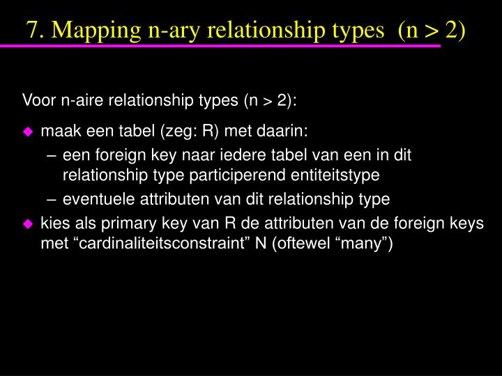 7. Mapping n-ary relationship types  (n > 2)