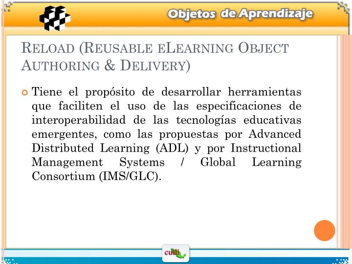 Reload (Reusable eLearning Object Authoring & Delivery)